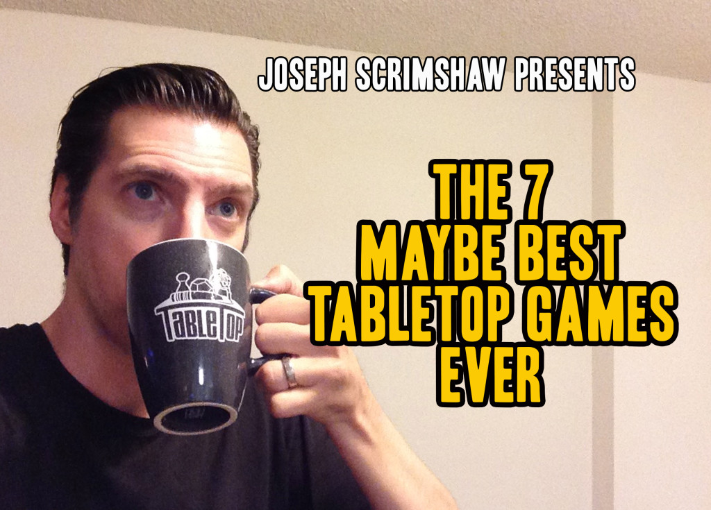 The7MaybeBestTabletopGamesEver